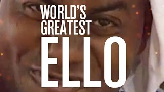 THE WORLDS GREATEST ELLO