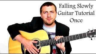 Falling Slowly - Guitar Tutorial - Glen Hansard - Once Soundtrack - Drue James