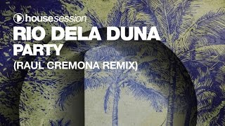 Rio Dela Duna - Party (Raul Cremona Remix)
