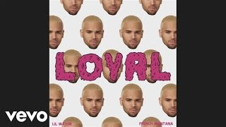 Loyal (East Coast Version) Featuring Lil Wayne & French Montana