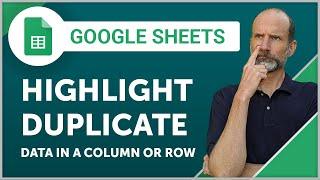 Google Sheets - Highlight Duplicate Data in a Column or Row