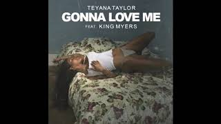 Teyana Taylor   Gonna Love Me Ft. King Myers (Prod. By Kanye West) [Extended Version]