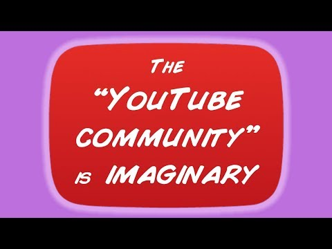 The YouTube Community is Imaginary