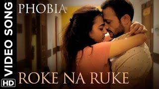 Roke Na Ruke - Video Song - Phobia