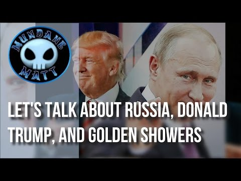 [News] Let's talk about Russia, Donald Trump, and Golden Showers