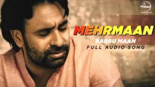 Mehrmaan (Full Audio Song ) | Babbu Maan | Latest Punjabi