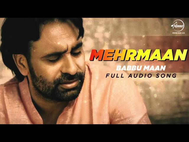 Mehrmaan Full Audio Song Babbu Maan Latest Punjabi Song