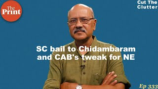 Significant points in SC Chidambaram bail order and BJP tangled web on CAB