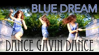 Blue Dream- Dance Gavin Dance Hoop Dance