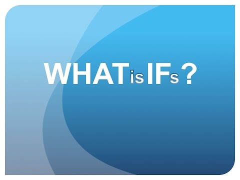 What is IFS? <br />3min animated film by Bruce Hersey