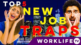 TOP 5 TRAPS When You Start A New Job! Tips & Advice | WORKLIFE TV