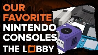 Our Favorite Nintendo Consoles - The Lobby