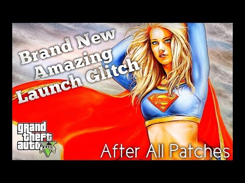 [GTA V] Brand New Fantastic Launch Glitch! - After All Patches