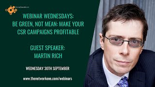 Be Green not Mean: Make your CSR campaigns profitable with Martin Rich