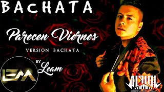 Parecen Viernes   Marc Anthony (Version Bachata) Cover By Leam BACHATA REMIX 2019