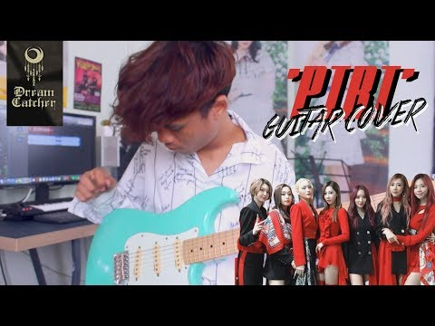 Dreamcatcher (드림캐쳐)「PIRI」- Guitar Cover