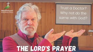 We trust a doctor. Why don't we do this with God? Matthew 6:10