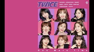 TWICE「One More Time」music Video Lyrics