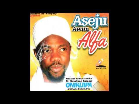 Fadilat Sheikh Sulaimon Farooq Onikijipa - Aseju Awon Alfa