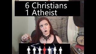 6 Christians 1 Atheist!
