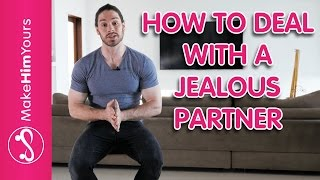 How to Deal With A Jealous Partner