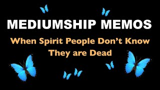 When Spirit People Don't Know They're Dead: A Snip-It From a Reading