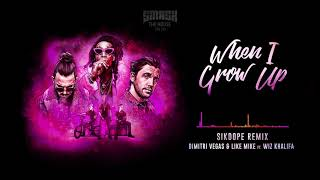 Dimitri Vegas & Like Mike Ft Wiz Khalifa   When I Grow Up (Sikdope Remix)