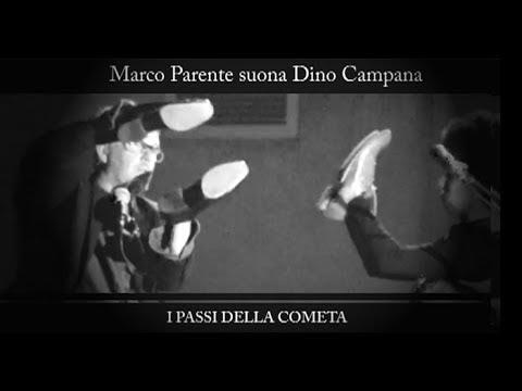 Marco Parente suona Dino Campana -