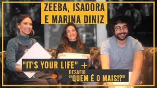 """ZEEBA, ISADORA E MARINA DINIZ Falam Sobre """"IT'S YOUR LIFE"""" E Jogam """"QUEM É O MAIS?!"""""""