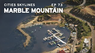 Marina | Cities Skylines: Marble Mountain 73 | ft. Citywokcitywall