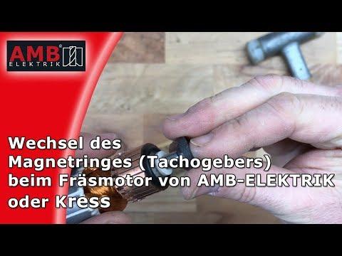 Wechsel des Magnetringes (Tachogebers) beim Fräsmotor von Kress / AMB-ELEKTRIK