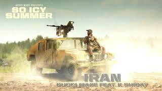 Gucci Mane - Iran (feat. K Shiday) [Official Audio]