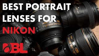 The 5 Best Nikon Portrait Lenses | BL Quick Tips