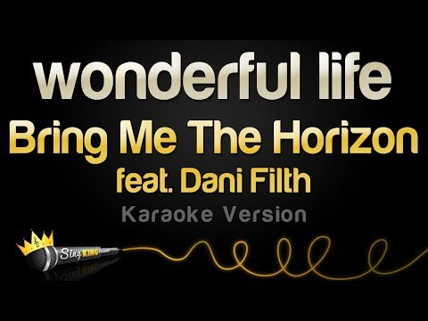 Bring Me The Horizon feat. Dani Filth - wonderful life (Karaoke Version)