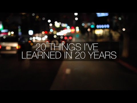 20 THINGS I'VE LEARNED IN 20 YEARS