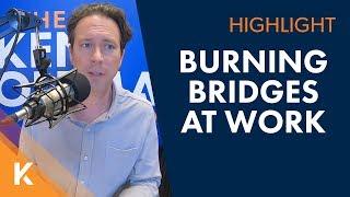 How Do I Quit My Job Without Burning Any Bridges?