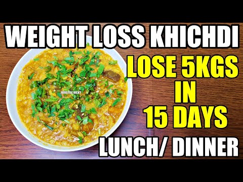 Lose 5Kgs in 15 Days with Khichdi Recipe   Weight Loss Khichdi   Dinner Recipes Indian