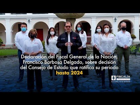 Fiscal Francisco Barbosa se pronuncia por decisión del Consejo de Estado que ratifica su periodo hasta 2024