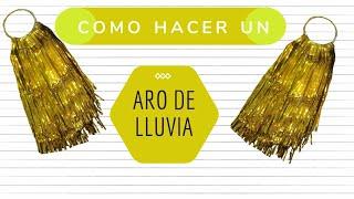 COMO HACER ARO DE LLUVIA