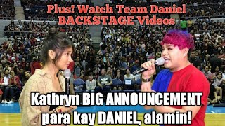 Kathryn may BIG ANNOUNCEMENT para kay DANIEL; plus BACKSTAGE video ng TEAM DANIEL