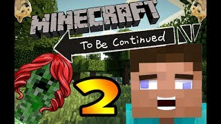 TO BE CONTINUED MINECRAFT EDITION   2!!!!!!!!