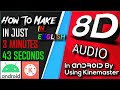 How to Make 8D Audio In Android With Kinemaster.