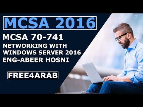 24-MCSA 70-741 (Advanced Networking Features) By Eng-Abeer Hosni | Arabic