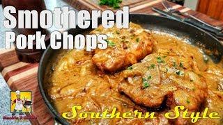 Southern Smothered Pork Chops and Gravy   #SoulFoodSunday
