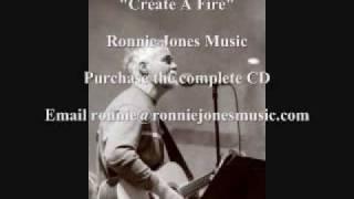 Ronnie Jones - Create A Fire