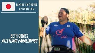 Beth Gomes: Paratleta de Atletismo | Santos em Tóquio #6