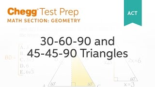 ACT Geometry: 30-60-90 And 45-45-90 Triangles - Chegg Test Prep
