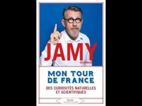 Jamy Gourmaud - Mon tour de France : des curiosités naturelles et scientifiques