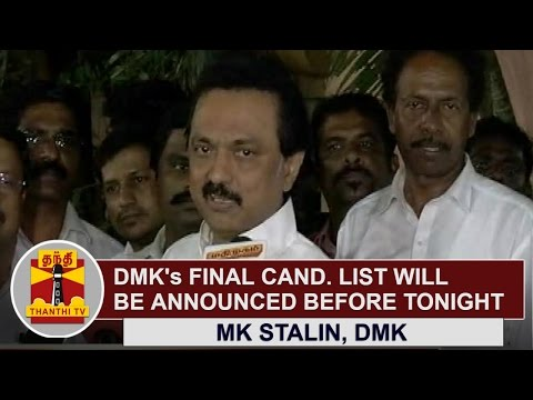 DMKs-Final-Candidates-List-will-be-announced-before-Tonight-M-K-Stalin-Thanthi-TV