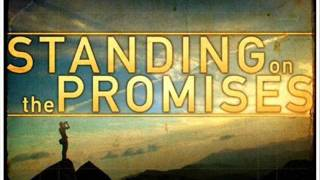 Standing on the promises of God!!!
